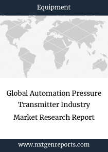 Global Automation Pressure Transmitter Industry Market Research Report