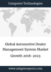 Global Automotive Dealer Management System Market Growth 2018-2023