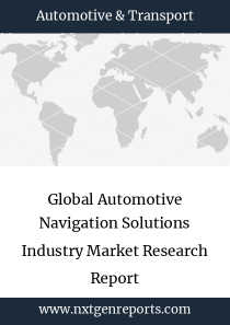 Global Automotive Navigation Solutions Industry Market Research Report