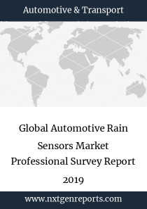 Global Automotive Rain Sensors Market Professional Survey Report 2019