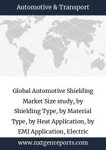 Global Automotive Shielding Market Size study, by Shielding Type, by Material Type, by Heat Application, by EMI Application, Electric Motor, Engine Control Module, Forward Collision Warning, Intelligent Park Assist, Lane Departure Warning  and Infotainment), by Vehicle Type and Heavy Commercial Vehicle, by Electric Vehicle Type, Fuel Cell Electric Vehicle, Hybrid Electric Vehicle and Plug-in Hybrid Electric Vehi
