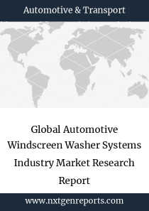 Global Automotive Windscreen Washer Systems Industry Market Research Report