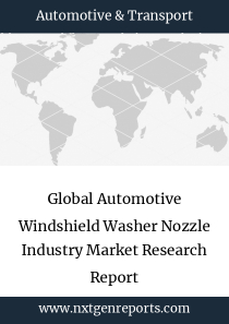 Global Automotive Windshield Washer Nozzle Industry Market Research Report