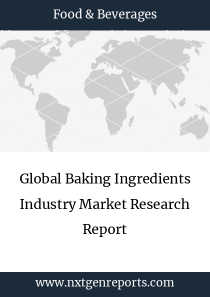 Global Baking Ingredients Industry Market Research Report