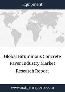 Global Bituminous Concrete Paver Industry Market Research Report