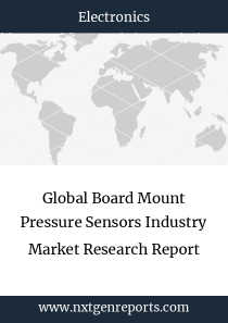 Global Board Mount Pressure Sensors Industry Market Research Report