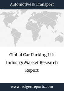 Global Car Parking Lift Industry Market Research Report