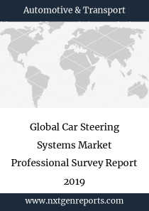 Global Car Steering Systems Market Professional Survey Report 2019