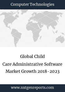 Global Child Care Administrative Software Market Growth 2018-2023
