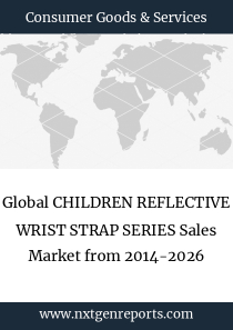 Global CHILDREN REFLECTIVE WRIST STRAP SERIES Sales Market from 2014-2026