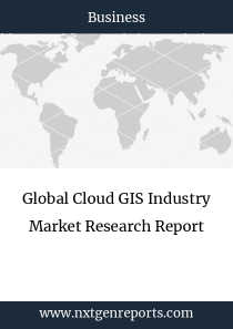 Global Cloud GIS Industry Market Research Report