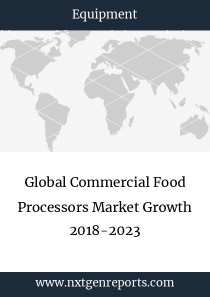 Global Commercial Food Processors Market Growth 2018-2023