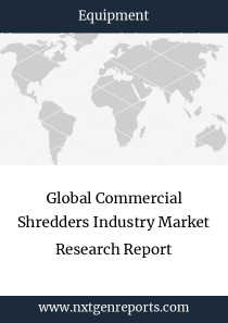 Global Commercial Shredders Industry Market Research Report