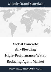 Global Concrete Air-Bleeding High-Performance Water Reducing Agent Market Growth 2018-2023