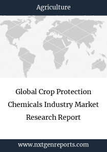 Global Crop Protection Chemicals Industry Market Research Report
