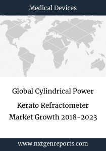 Global Cylindrical Power Kerato Refractometer Market Growth 2018-2023