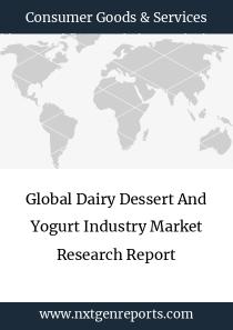 Global Dairy Dessert And Yogurt Industry Market Research Report