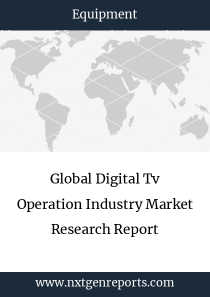Global Digital Tv Operation Industry Market Research Report