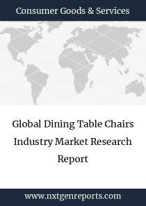 Global Dining Table Chairs Industry Market Research Report