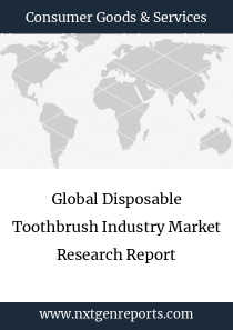 Global Disposable Toothbrush Industry Market Research Report