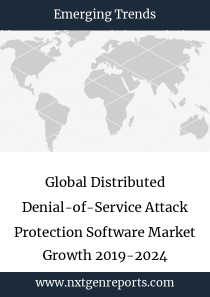 Global Distributed Denial-of-Service Attack Protection Software Market Growth 2019-2024