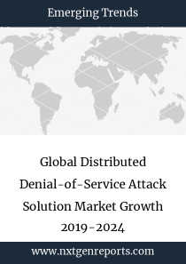 Global Distributed Denial-of-Service Attack Solution Market Growth 2019-2024