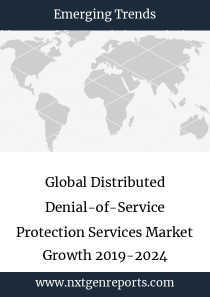 Global Distributed Denial-of-Service Protection Services Market Growth 2019-2024