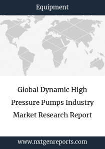 Global Dynamic High Pressure Pumps Industry Market Research Report