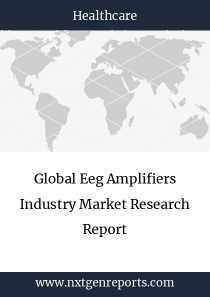 Global Eeg Amplifiers Industry Market Research Report