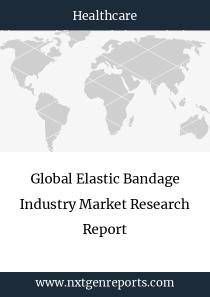 Global Elastic Bandage Industry Market Research Report