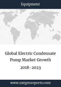 Global Electric Condensate Pump Market Growth 2018-2023