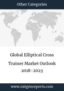 Global Elliptical Cross Trainer Market Outlook 2018-2023