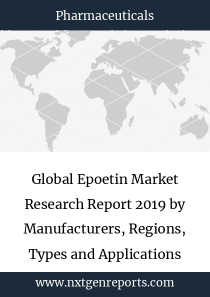 Global Epoetin Market Research Report 2019 by Manufacturers, Regions, Types and Applications
