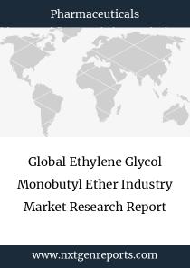 Global Ethylene Glycol Monobutyl Ether Industry Market Research Report