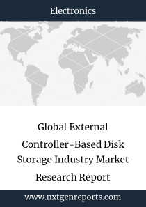 Global External Controller-Based Disk Storage Industry Market Research Report