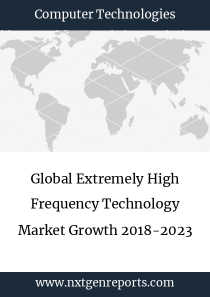 Global Extremely High Frequency Technology Market Growth 2018-2023