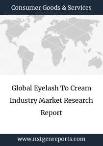 Global Eyelash To Cream Industry Market Research Report