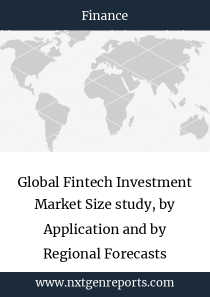 Global Fintech Investment Market Size study, by Application and by Regional Forecasts 2018-2025
