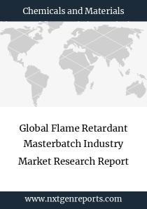 Global Flame Retardant Masterbatch Industry Market Research Report