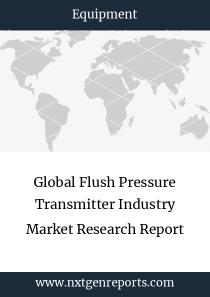 Global Flush Pressure Transmitter Industry Market Research Report