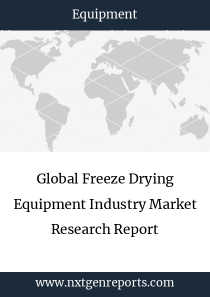 Global Freeze Drying Equipment Industry Market Research Report