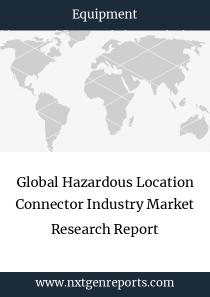 Global Hazardous Location Connector Industry Market Research Report