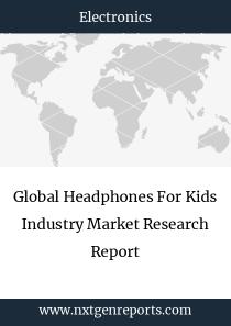 Global Headphones For Kids Industry Market Research Report