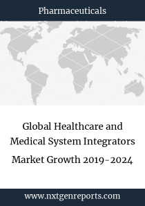 Global Healthcare and Medical System Integrators Market Growth 2019-2024