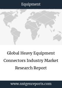 Global Heavy Equipment Connectors Industry Market Research Report