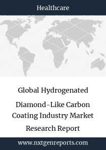 Global Hydrogenated Diamond-Like Carbon Coating Industry Market Research Report