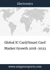 Global IC Card/Smart Card Market Growth 2018-2023