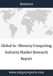 Global In-Memory Computing Industry Market Research Report