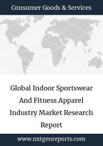 Global Indoor Sportswear And Fitness Apparel Industry Market Research Report