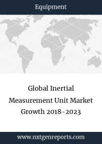 Global Inertial Measurement Unit Market Growth 2018-2023